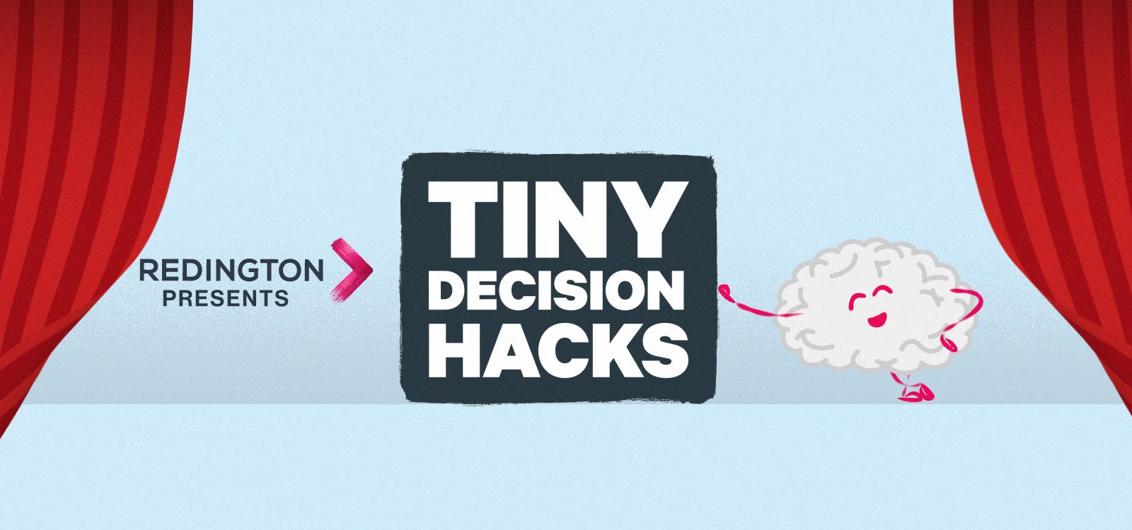 Tiny Decision Hacks